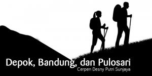 Cerpen Desny Putri Sunjaya: Depok, Bandung, dan Pulosari