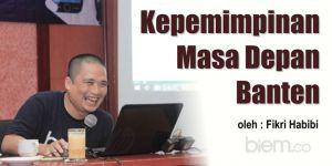 Fikri Habibi: Kepemimpinan Masa Depan Banten