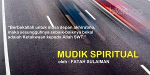 Fatah Sulaiman: Mudik Spiritual