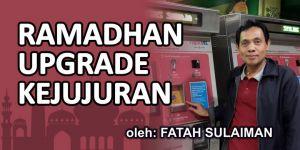 Fatah Sulaiman: Ramadhan Upgrade Kejujuran