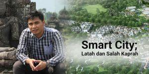 Smart City; Latah dan Salah Kaprah