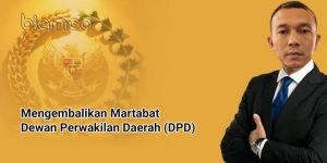 Djoni Gunanto: Mengembalikan Martabat Dewan Perwakilan Daerah (DPD)