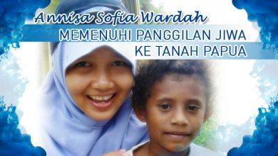 Photo of Annisa Sofia Wardah: Memenuhi Panggilan Jiwa ke Tanah Papua