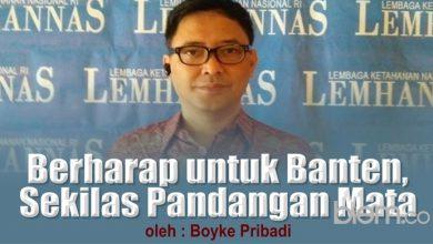 Photo of Boyke Pribadi: Berharap untuk Banten, Sekilas Pandangan Mata