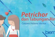 Photo of Cerpen Helena Vector: Petrichor dan Tabungan Rindu