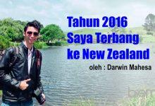 Photo of Darwin Mahesa: Tahun 2016 Saya Terbang Ke New Zealand!