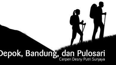 Photo of Cerpen Desny Putri Sunjaya: Depok, Bandung, dan Pulosari