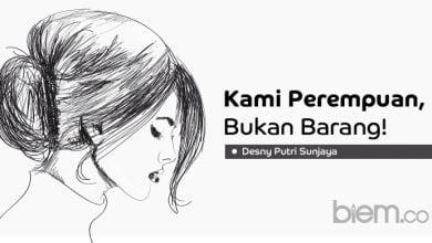 Photo of Voice Desny Putri Sunjaya: Kami Perempuan, Bukan Barang