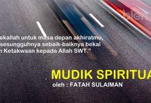 Photo of Fatah Sulaiman: Mudik Spiritual