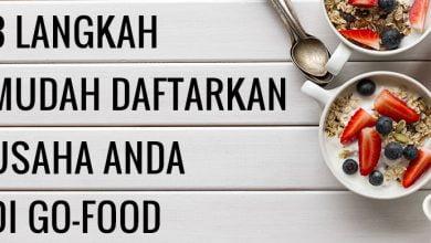 Photo of Punya Usaha Kuliner? Ini 3 Langkah Mudah Daftarkan Restoran Anda di Go-Food