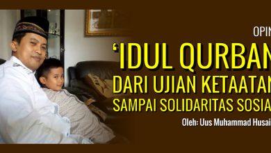 Photo of Uus Muhammad Husaini: 'Idul Qurban, dari Ujian Ketaatan Sampai Solidaritas Sosial