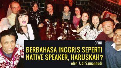 Photo of Udi Samanhudi: Berbahasa Inggris seperti Native Speaker, Haruskah?