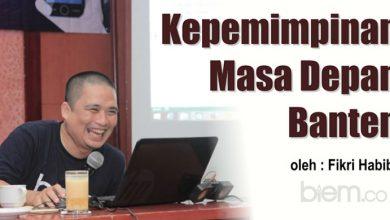 Photo of Fikri Habibi: Kepemimpinan Masa Depan Banten