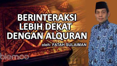 Photo of Fatah Sulaiman: Berinteraksi Lebih Dekat dengan Alquran