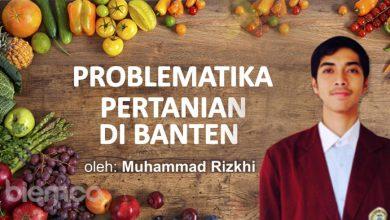 Photo of Muhammad Rizkhi: Problematika Pertanian di Banten