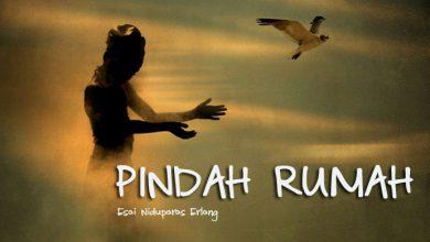 Photo of Esai Niduparas Erlang: Pindah Rumah