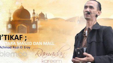 Photo of Achmad Rozi El Eroy: I'tikaf; Antara Masjid dan Mall