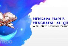 Photo of Resti Meidiyani Dimyati: Mengapa Harus Menghafal Al-Qur`an?
