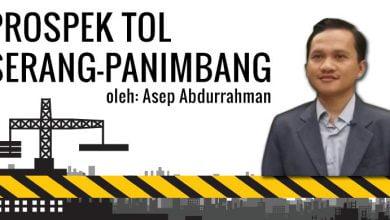 Photo of Asep Abdurrahman: Prospek Tol Serang-Panimbang