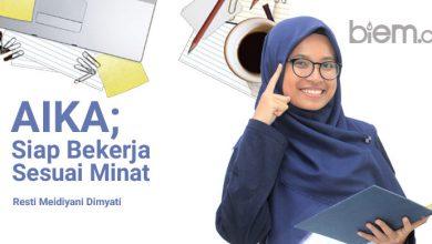 Photo of Resti Meidiyani Dimyati: AIKA, Siap Bekerja Sesuai Minat
