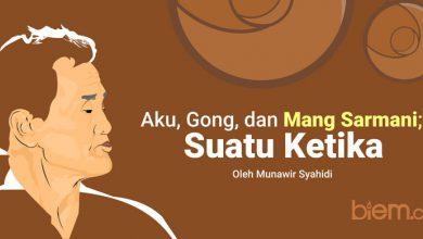 Photo of Aku, Gong, dan Mang Sarmani 'Suatu Ketika'