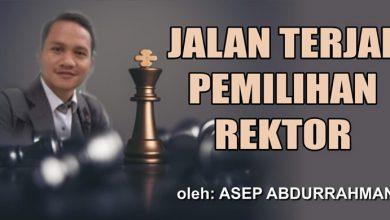 Photo of Asep Abdurrahman: Jalan Terjal Pemilihan Rektor