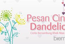 Photo of Cerbung Kholi Abas: Pesan Cinta Dandelion (Bagian 5)