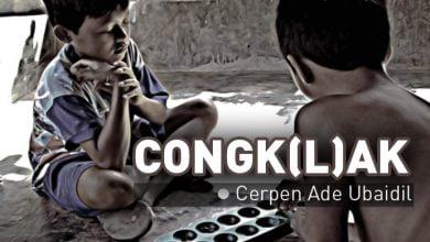 Photo of Cerita Pendek Ade Ubaidil: Congk(l)ak