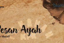 Photo of Cerpen Ade Ubaidil: Pesan Ayah