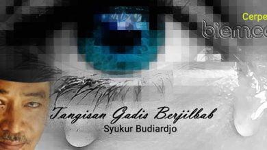 Photo of Cerpen Syukur Budiardjo: Tangisan Gadis Berjilbab