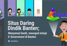 Photo of Situs Daring Dindik Banten: Menyemai Benih, Mewujud Mimpi e-Government di Banten