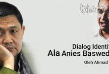 Photo of Ahmad Yani: Dialog Identitas Ala Anies Baswedan