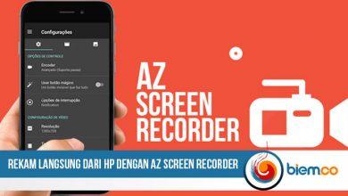 Photo of Mudah Rekam Layar Smartphone dengan Az Screen Recorder