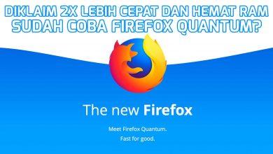 Photo of Diklaim 2x Lebih Cepat dan Hemat RAM, Sudah Coba Firefox Quantum?