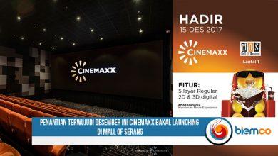 Photo of Penantian Terwujud! Desember Ini Cinemaxx Bakal Launching di Mall of Serang