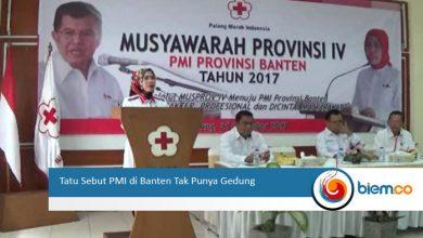 Photo of Tatu Sebut PMI di Banten Tak Punya Gedung