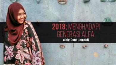 Photo of Putri Jambidi: 2018; Menghadapi Generasi Alfa