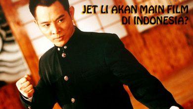 Photo of Benarkah Jet Li Akan Main Film di Indonesia?