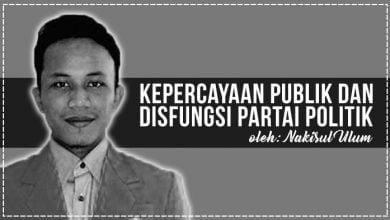 Photo of Nakisul Ulum: Kepercayaan Publik dan Disfungsi Partai Politik