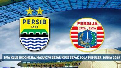 Photo of Dua Klub Indonesia Masuk 70 Besar Klub Sepak Bola Populer Dunia 2018