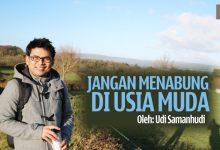 Photo of Udi Samanhudi: Jangan Menabung di Usia Muda