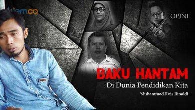 Photo of Muhammad Rois Rinaldi: Baku Hantam di Dunia Pendidikan Kita