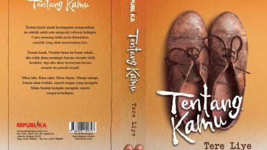 """Photo of Resensi Novel """"Tentang Kamu"""" Tere Liye: Tentang Perjalanan Manusia Penuh Pengorbanan"""
