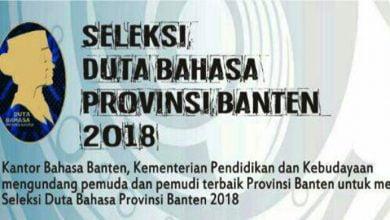 Photo of Seleksi Duta Bahasa Provinsi Banten 2018 Dibuka, Anda Tertantang?