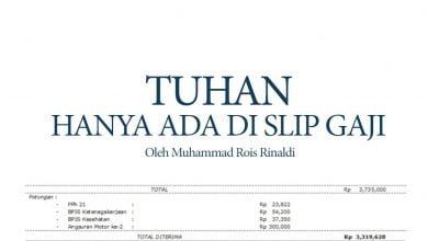 Photo of Muhammad Rois Rinaldi: Tuhan Hanya Ada di Slip Gaji