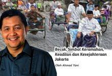 Photo of Ahmad Yani: Becak; Simbol Keramahan, Keadilan, dan Kesejahteraan Jakarta