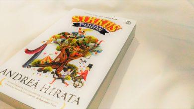 """Photo of Resensi: Novel """"Sirkus Pohon"""" Andrea Hirata; Saya yang Tidak Menyesal Membeli Buku Ini"""