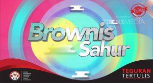 Brownis Sahur