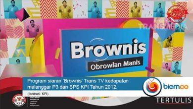 Photo of Langgar Pedoman Penyiaran, 'Brownis' Trans TV Kembali Ditegur KPI