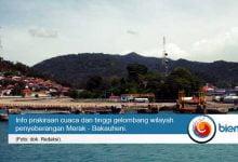 Photo of Prakiraan Cuaca Wilayah Penyeberangan Merak – Bakauheni (12 Juni 2018)